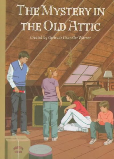The Mystery In The Old Attic by Gertrude Chandler Warner
