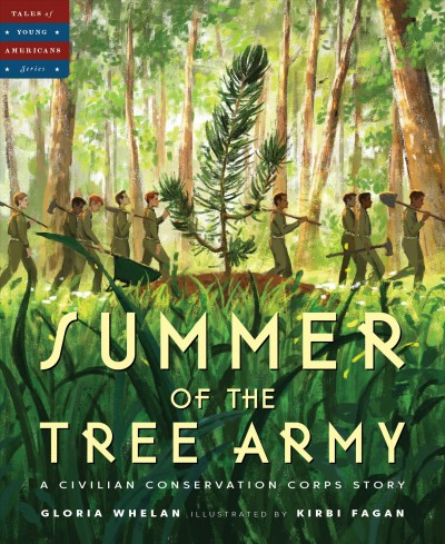 Summer of the Tree Army: A Civilian Conservation Corps Story by Gloria Whelan