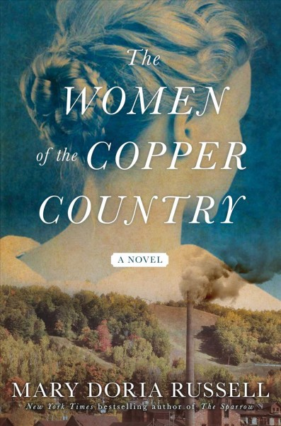 The Women of Copper Country by Mary Doria Russell