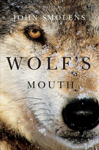 Wolf's Mouth by John Smolens