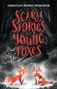 scary stories for foxes.jpg