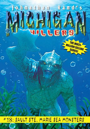 Sault Ste. Marie Sea Monsters by Johnathan Rand