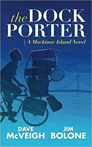 The Dockporter: A Mackinac Island Novel by Dave McVeigh